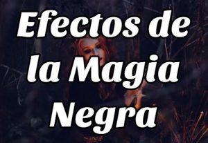 Efectos de la Magia Negra
