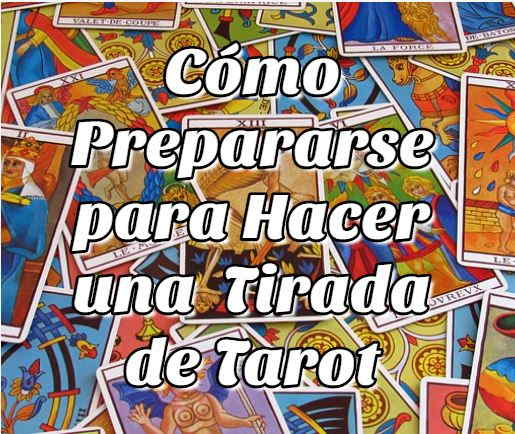 Cómo Prepararse para Hacer una Tirada de Tarot